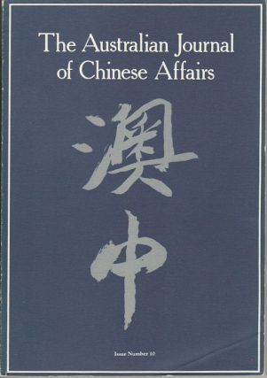 The Australian Journal of Chinese Affairs. Issue no.10 (July 1983). 澳中. [Ao Zhong]....