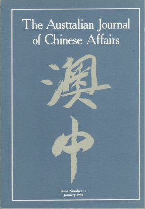 The Australian Journal of Chinese Affairs. Issue no.15 (January 1986). 澳中. [Ao Zhong]....