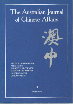 The Australian Journal of Chinese Affairs. Issue no.31 (January 1994). 澳中. [Ao Zhong]....