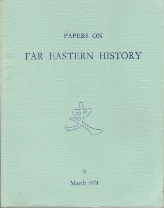Papers on Far Eastern History. Issue no.9 (March 1974). COLIN MACKERRAS
