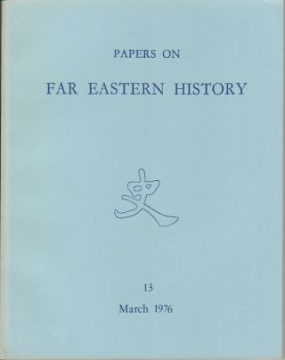Papers on Far Eastern History. Issue no.13 (March 1976). P. A. HERBERT, LOUIS T. SIGEL
