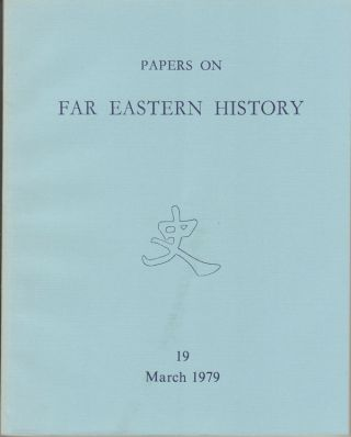 Papers on Far Eastern History. Issue no.19 (March 1979). [Special Issue on China's 1911...