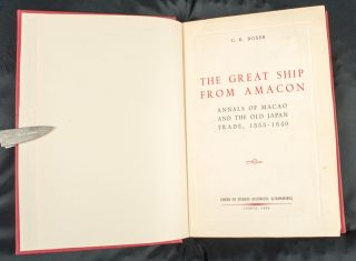 The Great Ship from Amacon. Annals of Macao and the Old Japan Trade, 1555 - 1640. C. R. BOXER
