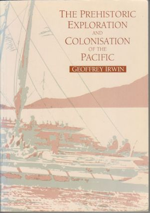 The Prehistoric Exploration and Colonisation of the Pacific. GEOFFERY IRWIN