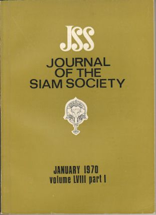 Journal of the Siam Society. January and July 1970. Volume 58, Part 1 and 2. SIAM SOCIETY