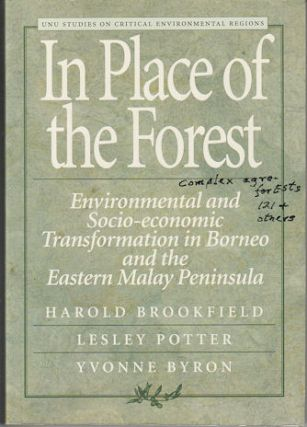 In Place of the Forest. Environmental and Socio-economic transformation in Borneo and the eastern...