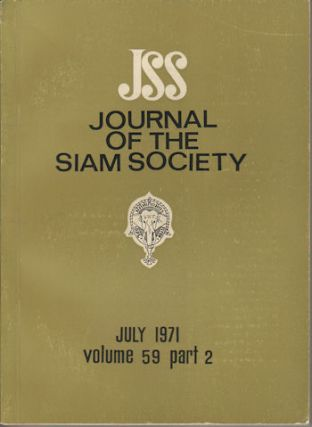 Journal of the Siam Society. July 1971. Volume 59, Part 2. SIAM SOCIETY