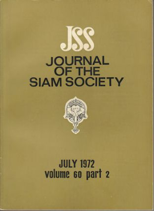 Journal of the Siam Society. July 1972. Volume 60, Part 2. SIAM SOCIETY