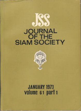 Journal of the Siam Society. January and July 1973. Volume 61, Part 1 and 2. SIAM SOCIETY