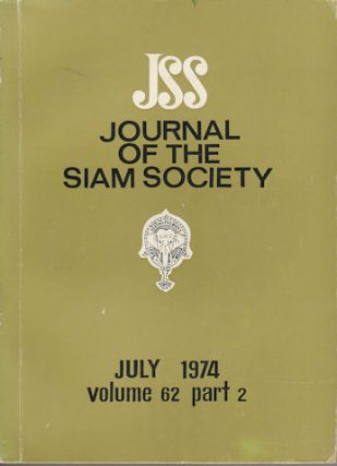 Journal of the Siam Society. July 1974. Volume 62, Part 2. SIAM SOCIETY