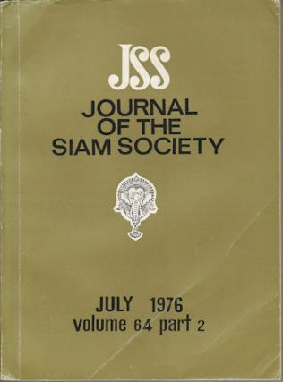 Journal of the Siam Society. July 1976. Volume 64, Part 2. SIAM SOCIETY