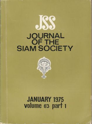 Journal of the Siam Society. January and July 1975. Volume 63, Part 1 and 2. SIAM SOCIETY