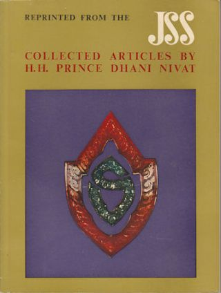 Collected articles by H. H. Prince Dhani Nivat Kromamun Bidayalabh Brdihyakorn, honorary...