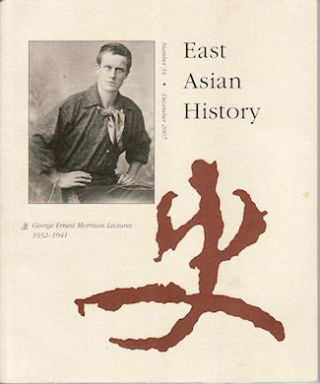 East Asian History. Number 34. December 2007. George Ernest Morrison Lectures 1932-1941. BENJAMIN...