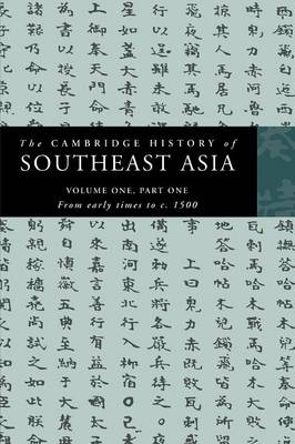 The Cambridge History of Southeast Asia. Volume One Part One. From Early Times to C. 1500....