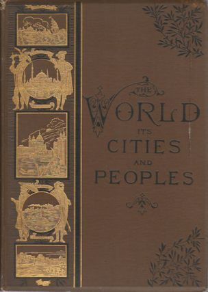 The World Its Cities and Peoples. NINETEENTH CENTURY ANTHROPOLOGICAL WORK