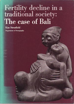 Fertility Decline in a Traditional Society: The Case of Bali. KIM STREATFIELD