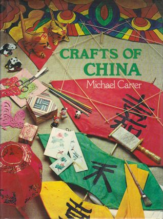 Crafts of China. MICHAEL CARTER