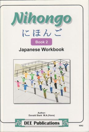 にほんご Book 2 [Nihongo book 2] Japanese Work Book. DONALD STARK M. A