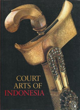 Court Arts of Indonesia. HELEN IBBITSON JESSUP