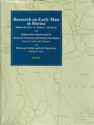 Research on Early Man in Burma. HELLMUT AND HALLAM L. MOVIUS DE TERRA, JR
