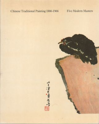 Chinese Traditional Painting 1886-1966. Five Modern Masters....
