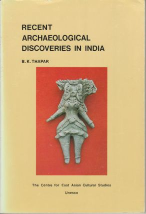 Recent Archaeological Discoveries in India. B. K. THAPAR