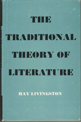 The Traditional Theory of Literature. RAY LIVINGSTON