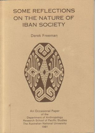 Some Reflections of the Nature of Iban Society. DEREK FREEMAN