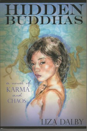 Hidden Buddha, a novel of Kharma and Chaos. LIZA DALBY