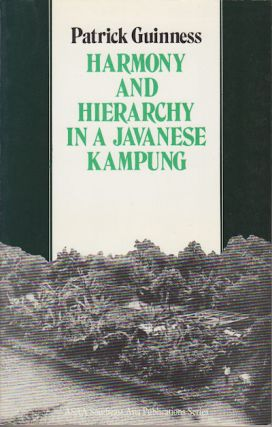 Harmony and Hierarchy in a Javanese Kampung. PATRICK GUINESS