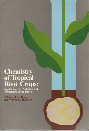 Chemistry of Tropical Root Crops. Significance for Nutrition and Agriculture in the Pacific. J....