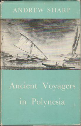 Ancient Voyagers In Polynesia. ANDREW SHARP