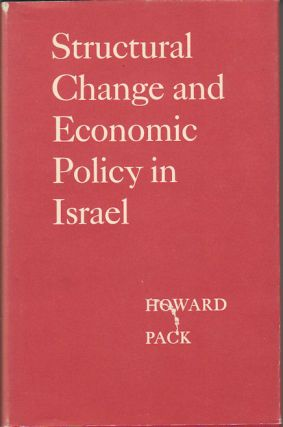 Structural Change and Economic Policy in Israel. HOWARD PACK
