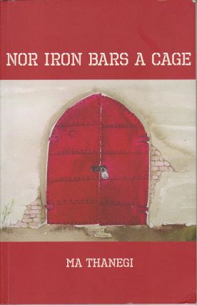 Nor Iron Bars A Cage. MA THANEGI