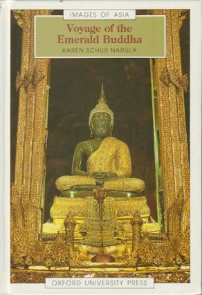 Voyage of the Emerald Buddha. KAREN SCHUR NARULA