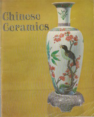 Chinese Ceramics. Exhibited at the Art Gallery of New South Wales, Sydney, 11 August-12 September...