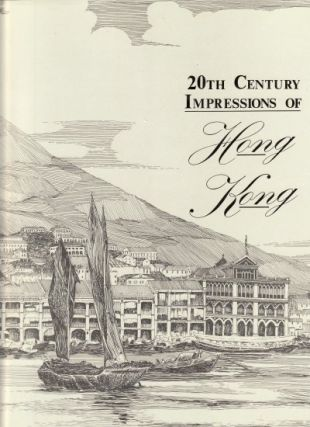Twentieth Century Impressions of Hong Kong. History, People, Commerce, Industries and Resources....