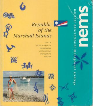 Republic of the Marshall Islands. National Environmental Management Strategy. Part B. Action...