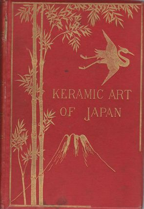 Keramic Art of Japan. GEORGE A. AND JAMES L. BOWES AUDSLEY