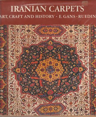 Iranian Carpets Art, Craft and History. E. GANS-RUEDIN