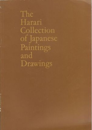 The Harari Collection of Japanese Paintings and Drawings. An Exhibition organized by the Arts...