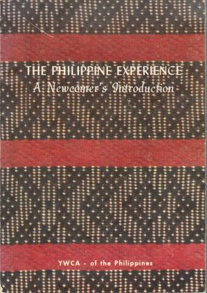 The Philippine Experience. A Newcomer's Introduction. YWCA