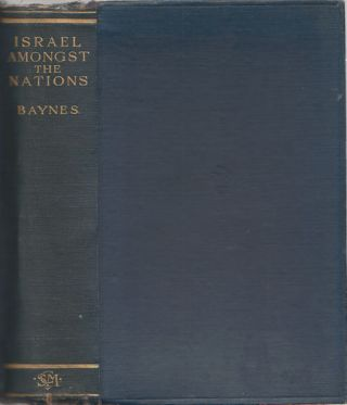 Israel amongst the Nations. An Outline of Old Testament History. NORMAN H. BAYNES
