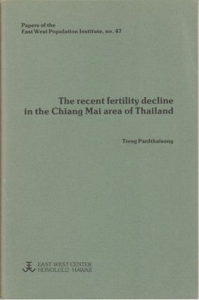 The recent fertility decline in the Chiang Mai area of Thailand. TĪANG PHĀTTHAISONG