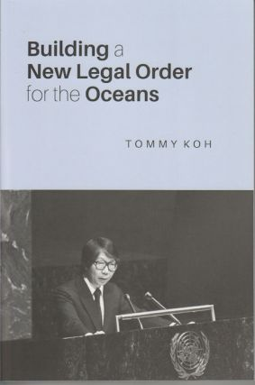 Building a New Legal Order for the Oceans. TOMMY KOH