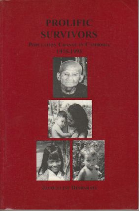 Prolific Survivors. Poplulation Change in Cambodia, 1975-1993. JACQUELINE DESBARATS