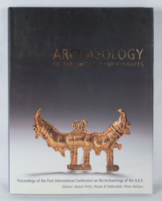 Archaeology of the United Arab Emirates. Proceedings of the First International Conference on the...