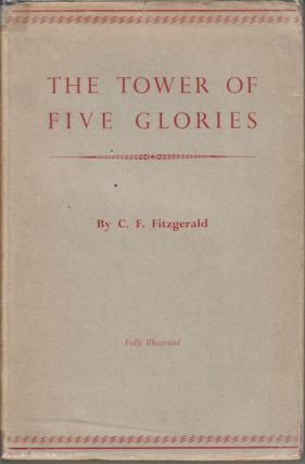 The Tower of Five Glories. A Study of the Min Chia of Ta Li, Yunnan. C. P. FITZGERALD