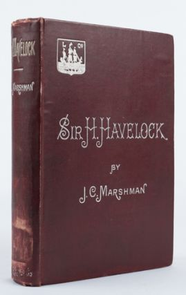 Memoirs of Major-General Sir Henry Havelock, K.C.B. JOHN CLARK MARSHMAN